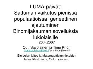 20.4.2007 Outi Savolainen ja Timo Knürr Outi.savolainen@ouli.fi , timo.knurr@oulu.fi