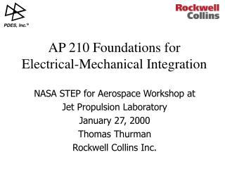 NASA STEP for Aerospace Workshop at Jet Propulsion Laboratory January 27, 2000 Thomas Thurman