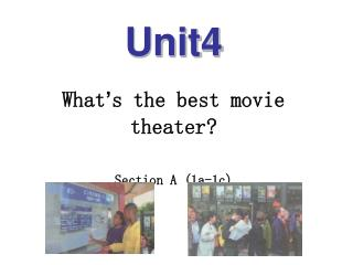 Unit4 What ' s the best movie theater? Section A (1a-1c)