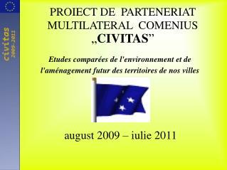 """PROIECT DE  PARTENERIAT MULTILATERAL  COMENIUS """" CIVITAS """""""