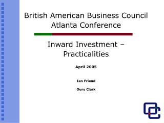 British American Business Council Atlanta Conference Inward Investment – Practicalities April 2005