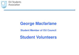 George Macfarlane Student Member of OU Council Student Volunteers