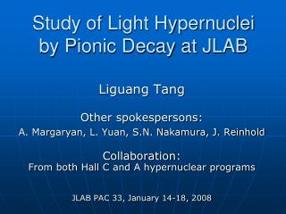 Study of Light Hypernuclei by Pionic Decay at JLAB