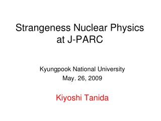 Strangeness Nuclear Physics at J-PARC