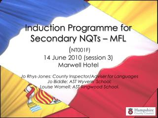 Induction Programme for Secondary NQTs – MFL ( NT001F)  14 June 2010 (session 3) Marwell Hotel