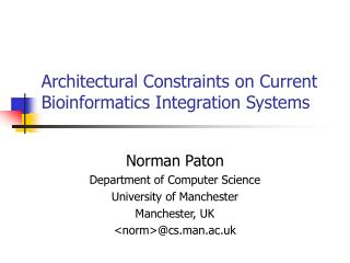 Architectural Constraints on Current Bioinformatics Integration Systems
