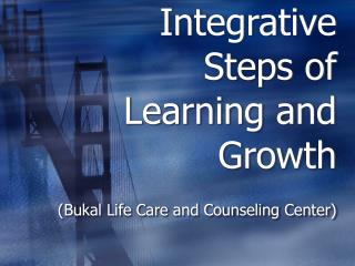 Integrative Steps of Learning and Growth