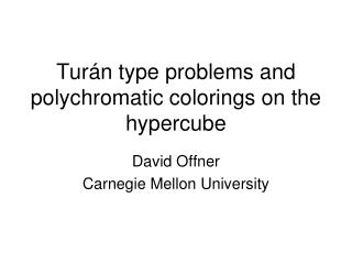 Tur�n type problems and polychromatic colorings on the hypercube