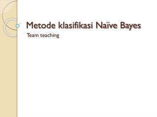 Metode klasifikasi Naïve Bayes