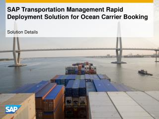 SAP Transportation Management Rapid Deployment Solution for Ocean Carrier Booking