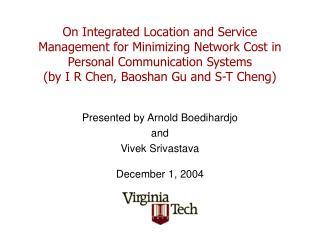 Presented by Arnold Boedihardjo  and  Vivek Srivastava December 1, 2004
