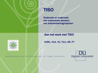 TISO Onderwijs en onderzoek  met authentieke dossiers  van automatiseringprojecten