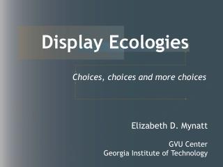 Display Ecologies