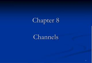 Chapter 8 Channels