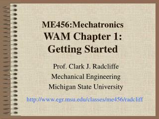 ME456:Mechatronics WAM Chapter 1: Getting Started