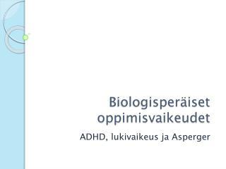 Biologisperäiset oppimisvaikeudet