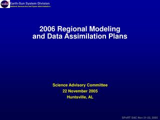 Science Advisory Committee 22 November 2005 Huntsville, AL
