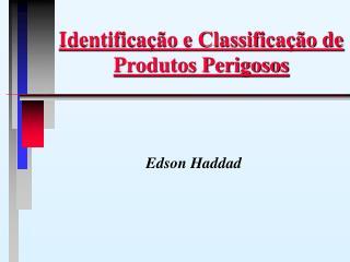 Identifica��o e Classifica��o de Produtos Perigosos