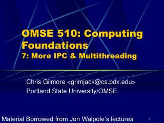 OMSE 510: Computing Foundations 7: More IPC & Multithreading