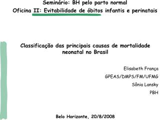 Classificação das principais causas de mortalidade neonatal no Brasil Elisabeth França