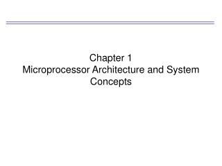 Chapter 1 Microprocessor Architecture and System Concepts