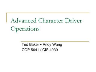 Advanced Character Driver Operations