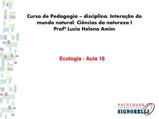 Curso  de Pedagogia – disciplina: Interação do mundo natural: Ciências  da natureza I