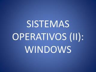 SISTEMAS OPERATIVOS (II): WINDOWS