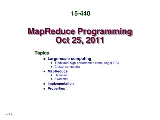 MapReduce  Programming Oct 25, 2011