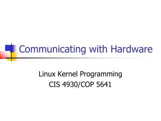 Communicating with Hardware