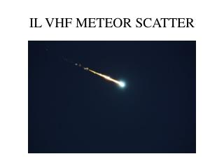 IL VHF METEOR SCATTER