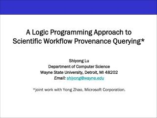 A Logic Programming Approach to  Scientific Workflow Provenance Querying*