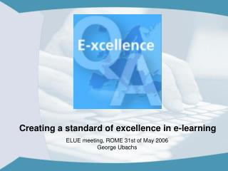 Creating a standard of excellence in e-learning