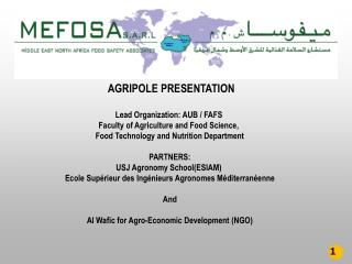 AGRIPOLE PRESENTATION Lead Organization:  AUB / FAFS  Faculty of Agriculture and Food Science,
