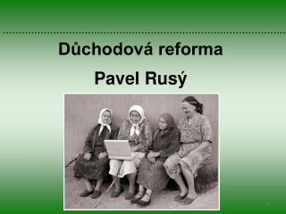 Důchodová reforma Pavel Rusý