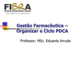 Gestão Farmacêutica – Organizar e Ciclo PDCA