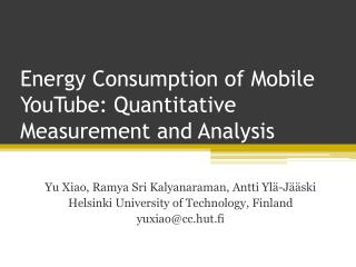 Energy Consumption of Mobile YouTube: Quantitative Measurement and Analysis