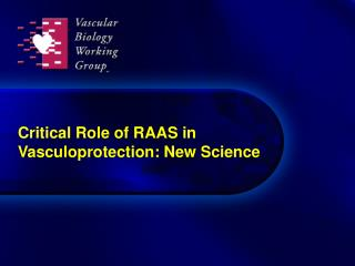 Critical Role of RAAS in Vasculoprotection: New Science