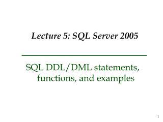 Lecture 5: SQL Server 2005