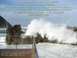 Texto evangélico: Mateo 7, 21-27. Tempo  Comum  9 A.