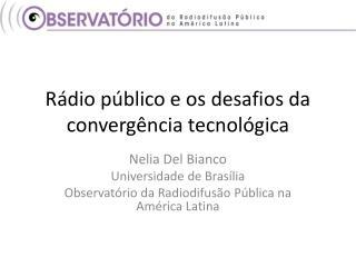 Rádio público e os desafios da  convergência tecnológica