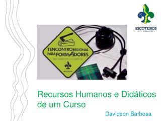 Recursos Humanos e Did�ticos de um Curso