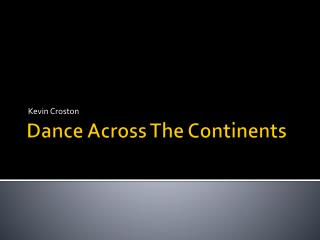 Dance Across The Continents
