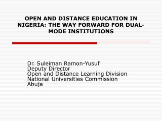 OPEN AND DISTANCE EDUCATION IN NIGERIA: THE WAY FORWARD FOR DUAL-MODE INSTITUTIONS