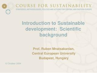 Introduction to Sustainable development:  Scientific background