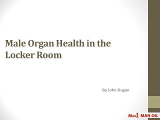 Male Organ Health in the Locker Room