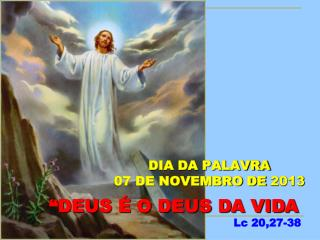 DIA DA PALAVRA 07 DE NOVEMBRO DE  2013