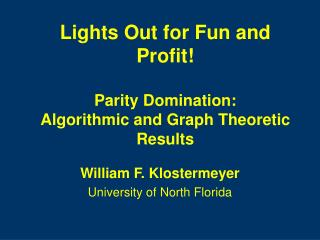 Lights Out for Fun and Profit! Parity Domination: Algorithmic and Graph Theoretic Results
