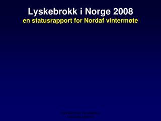 Lyskebrokk i Norge 2008                 en statusrapport for Nordaf vinterm te