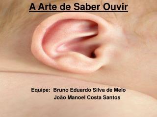 A Arte de Saber Ouvir